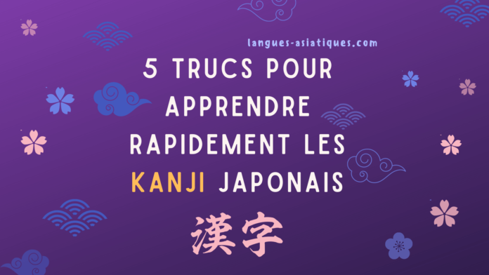 5 trucs pour apprendre rapidement les kanji japonais