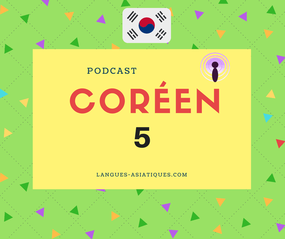 Podcast coréen 5