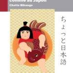 Japonais... comme au Japon: Chotto Nihongo