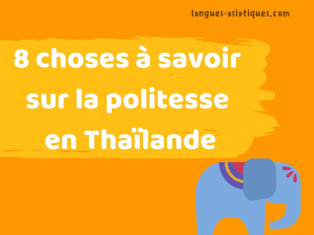 8 choses a savoir politesse thailande