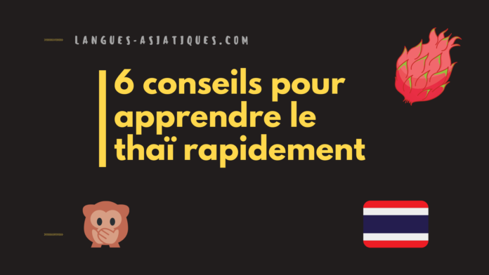 6 conseils pour apprendre le thaï rapidement