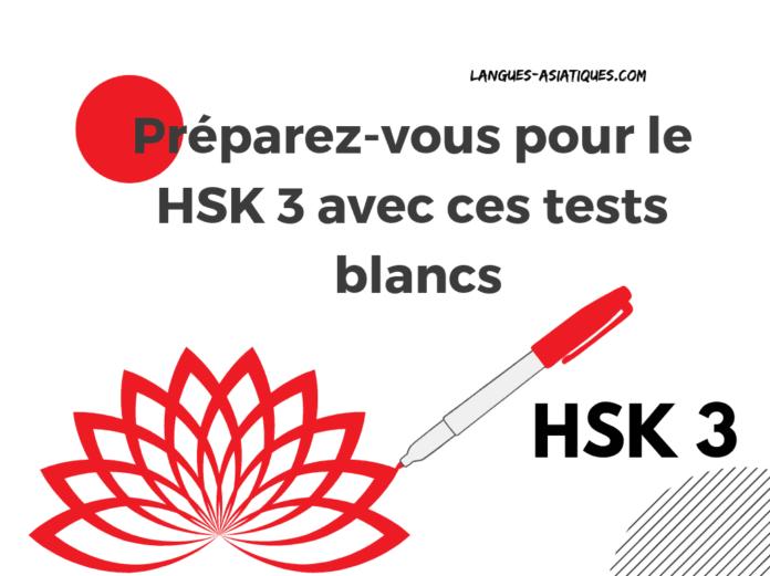 Préparez-vous pour le HSK 3 avec ces tests blancs