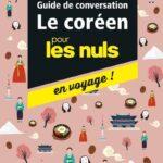 Guide de conversation Coreen pour les Nuls en voyage