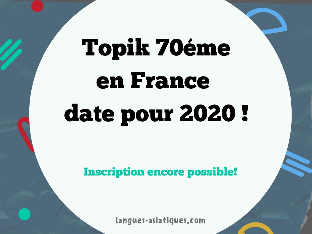 Le 70éme Topik en France, la date en 2020