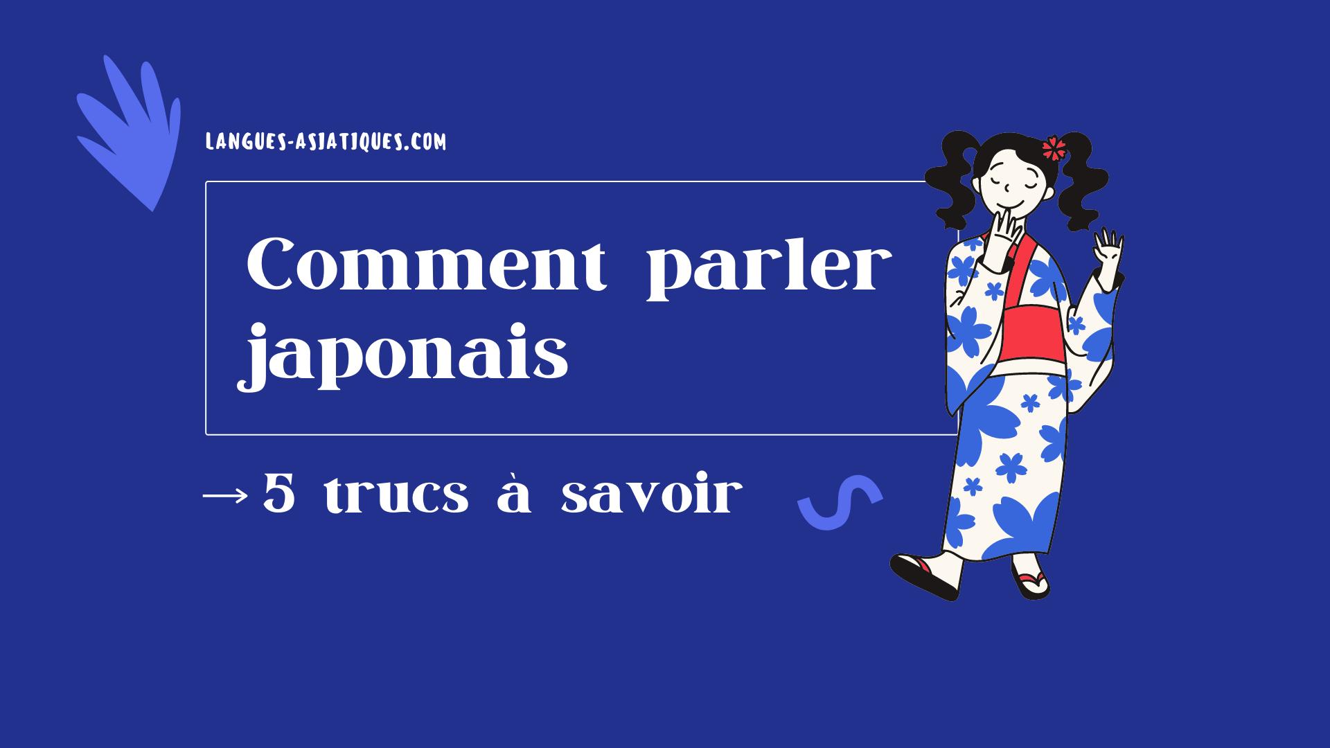 Comment parler japonais - 5 trucs à savoir