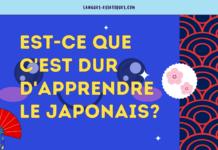 Est-ce que c'est dur d'apprendre le japonais?