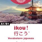 Ikou ! : Vocabulaire japonais, A1/B1