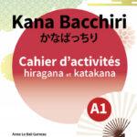 Kana Bacchiri. Cahier d'activités Hiragana et katakana
