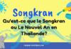 Qu'est-ce que le Songkran ou Le Nouvel An en Thaïlande?