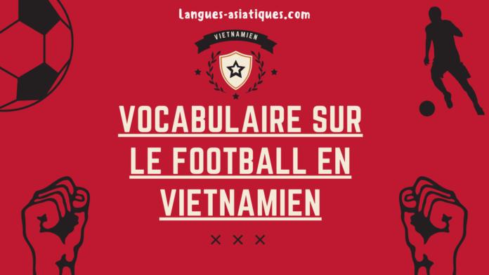 Vocabulaire sur le football en vietnamien