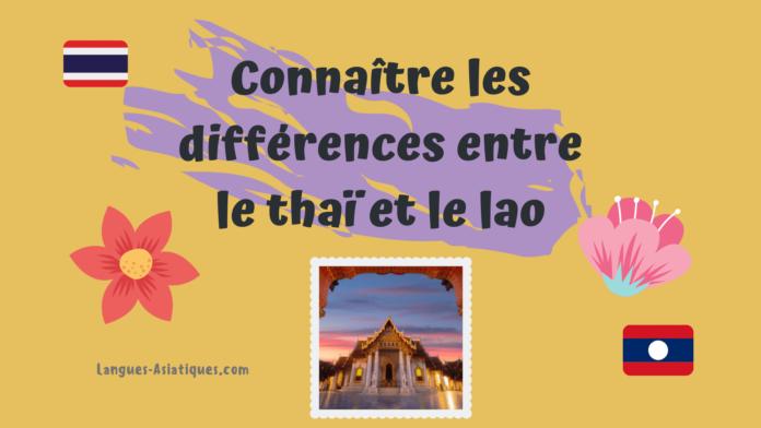 Connaître les différences entre le thaï et le lao