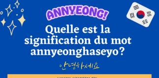 Quelle est la signification du mot annyeonghaseyo?