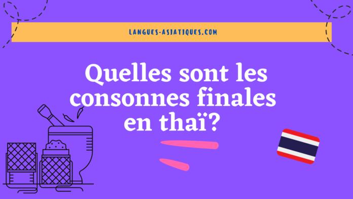 Quelles sont les consonnes finales en thaï?