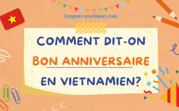 Comment dit-on bon anniversaire en vietnamien ?